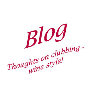 Blog - Thoughts on clubbing - wine style!